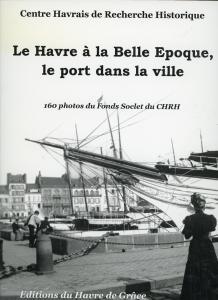 Le Havre à la Belle Epoque